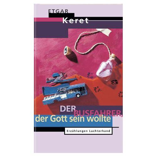 Etgar Keret - Der Busfahrer, der Gott sein wollte - Preis vom 04.09.2020 04:54:27 h