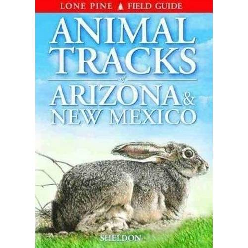 Ian Sheldon - Sheldon, I: Animal Tracks of Arizona & New Mexico - Preis vom 23.02.2021 06:05:19 h