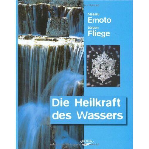Masaru Emoto - Die Heilkraft des Wassers - Preis vom 22.01.2020 06:01:29 h