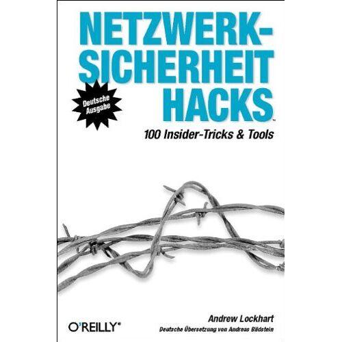 Andrew Lockhart - Netzwerksicherheit Hacks. 100 Insider-Tricks & Tools - Preis vom 03.07.2020 04:57:43 h