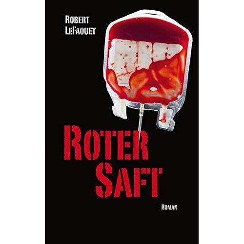 Robert LeFaouet - Roter Saft - Preis vom 16.01.2021 06:04:45 h