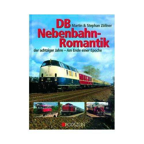 Martin Zöllner - DB-Nebenbahnromantik der achtziger Jahre: Am Ende einer Epoche - Preis vom 24.02.2021 06:00:20 h