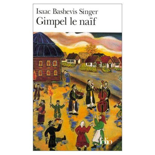 Isaac Singer - Gimpel Le Naif (Folio) - Preis vom 03.05.2021 04:57:00 h