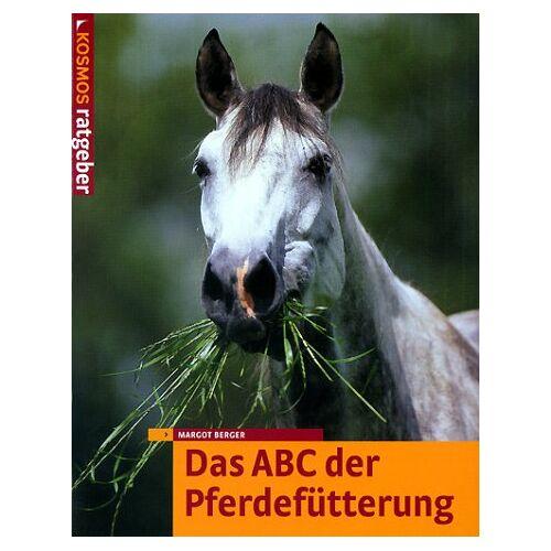 Margot Berger - Das ABC der Pferdefütterung - Preis vom 21.04.2021 04:48:01 h