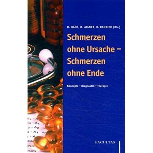 Michael Bach - Schmerzen ohne Ursache - Schmerzen ohne Ende. Konzepte - Diagnostik - Therapie - Preis vom 15.05.2021 04:43:31 h