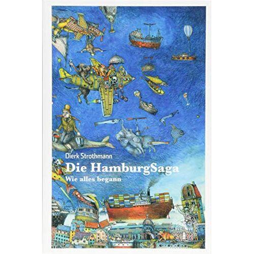 Dierk Strothmann - Die HamburgSaga: Wie alles begann - Preis vom 20.10.2020 04:55:35 h