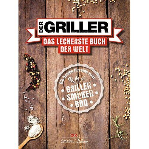 - Der Griller: Das leckerste Buch der Welt - Die besten Rezepte zum Grillen, Smoken, BBQ - Preis vom 17.04.2021 04:51:59 h
