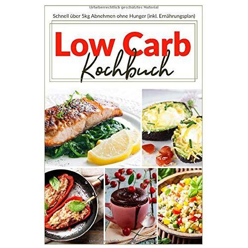 Ben Thiel - Low Carb Kochbuch: Schnell über 5kg Abnehmen ohne Hunger (inkl. Ernährungsplan) - Preis vom 05.09.2020 04:49:05 h