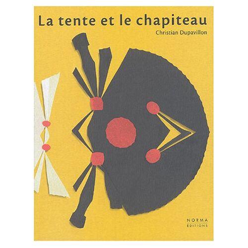Christian Dupavillon - La tente et le chapiteau (Essais) - Preis vom 27.02.2021 06:04:24 h