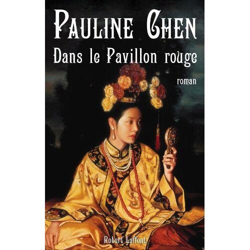 Pauline Chen - Dans le pavillon rouge - Preis vom 04.09.2020 04:54:27 h