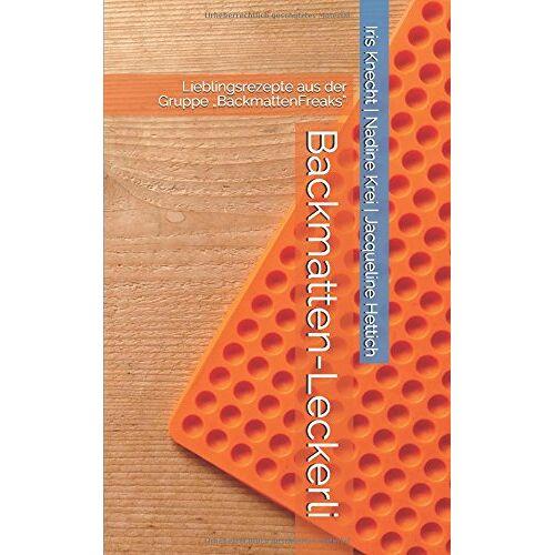"""Jacqueline Hettich - Backmatten-Leckerli: Lieblingsrezepte aus der Gruppe """"BackmattenFreaks"""" - Preis vom 21.01.2020 05:59:58 h"""