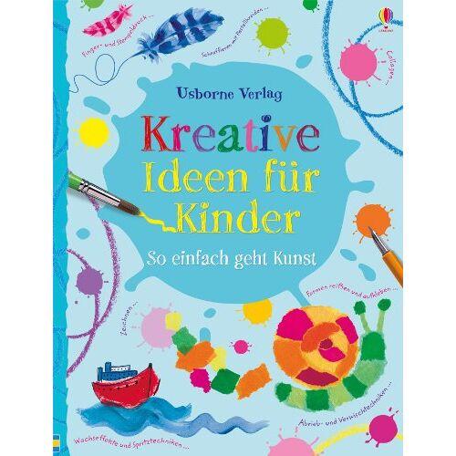 Fiona Watt - Kreative Ideen für Kinder: Kreativ mit Usborne - Preis vom 13.05.2021 04:51:36 h