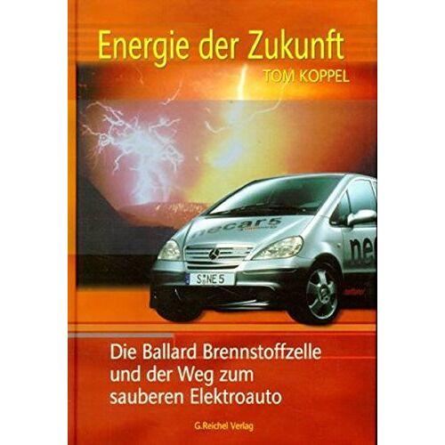 Tom Koppel - Energie der Zukunft: Die Ballard Brennstoffzelle und der Weg zum sauberen Elektroauto - Preis vom 13.05.2021 04:51:36 h