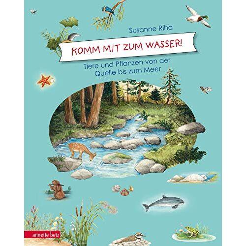 Susanne Riha - Komm mit zum Wasser!: Tiere und Pflanzen von der Quelle bis zum Meer - Preis vom 06.05.2021 04:54:26 h
