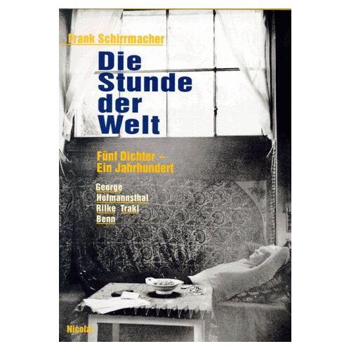 Frank Schirrmacher - Die Stunde der Welt. Fünf Dichter - ein Jahrhundert - Preis vom 22.10.2020 04:52:23 h