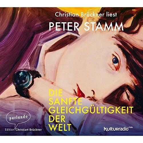 Peter Stamm - Die sanfte Gleichgültigkeit der Welt - Preis vom 15.01.2021 06:07:28 h