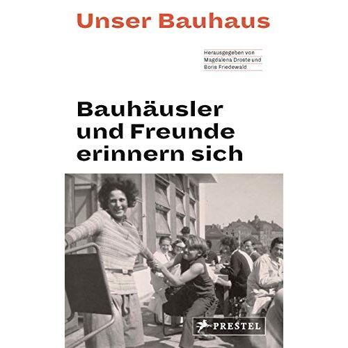 Magdalena Droste - Unser Bauhaus - Bauhäusler und Freunde erinnern sich - Preis vom 26.01.2021 06:11:22 h