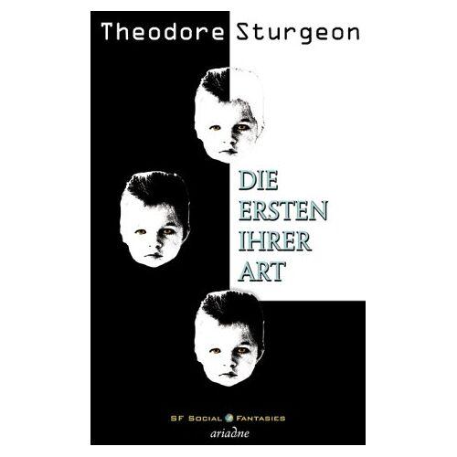 Theodore Sturgeon - Die Ersten Ihrer Art - Preis vom 13.05.2021 04:51:36 h