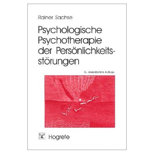 Rainer Sachse - Psychologische Psychotherapie der Persönlichkeitsstörungen - Preis vom 25.10.2020 05:48:23 h