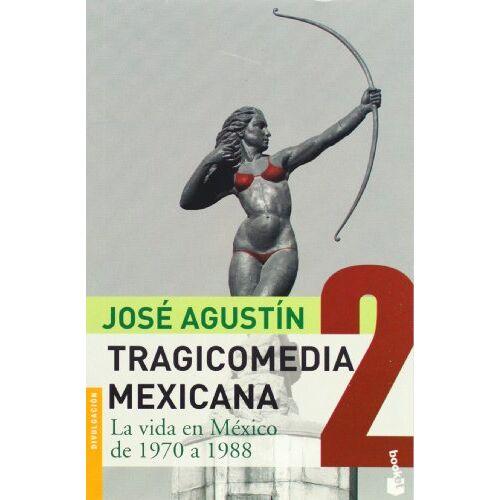 Jose Agustin - Tragicomedia mexicana / Mexican Tragicomedy: La vida en Mexico de 1970 a 1988 / Life in Mexico from 1970 to 1988 - Preis vom 19.10.2020 04:51:53 h