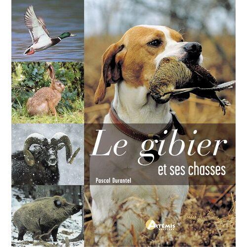 Pascal Durantel - Le gibier et ses chasses - Preis vom 13.05.2021 04:51:36 h