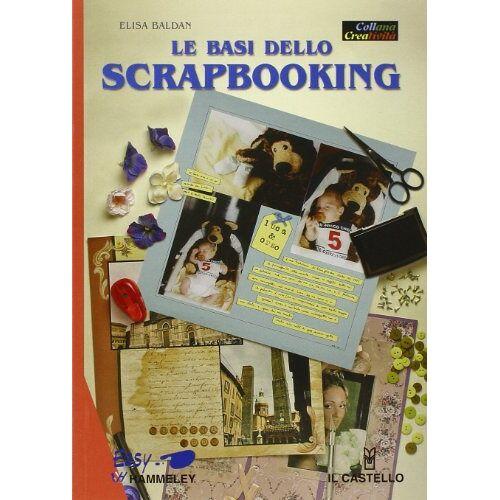 Elisa Baldan - Le basi dello scrapbooking - Preis vom 09.05.2021 04:52:39 h