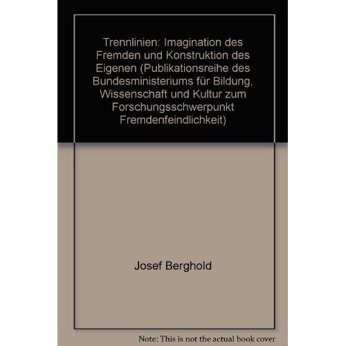 Josef Berghold - Trennlinien: Imagination des Fremden und Konstruktion des Eigenen - Preis vom 12.05.2021 04:50:50 h