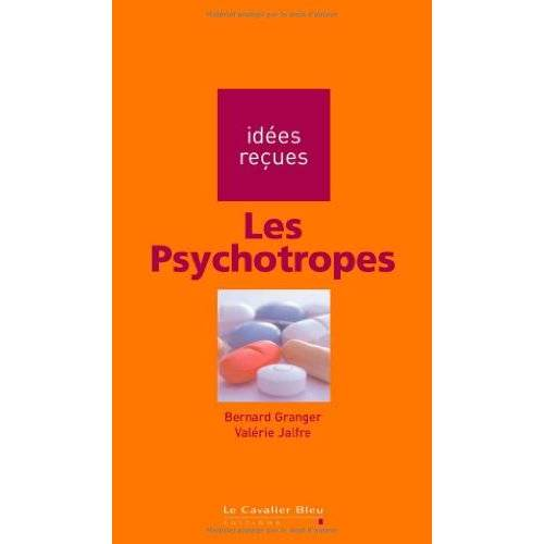 Bernard Granger - Les psycotropes - Preis vom 24.02.2021 06:00:20 h