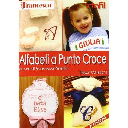 Francesca Peterlini - Alfabeti a punto a croce - Preis vom 14.04.2021 04:53:30 h