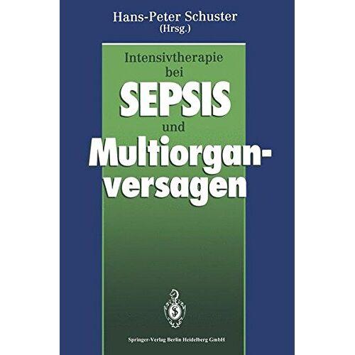 Hans-Peter Schuster - Intensivtherapie bei Sepsis und Multiorganversagen - Preis vom 26.02.2021 06:01:53 h