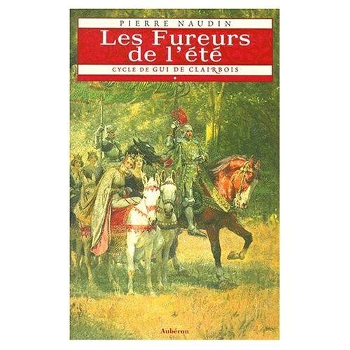 Pierre Naudin - Cycle de Gui de Clairbois, Tome 1 : Les fureurs de l'été - Preis vom 21.10.2020 04:49:09 h