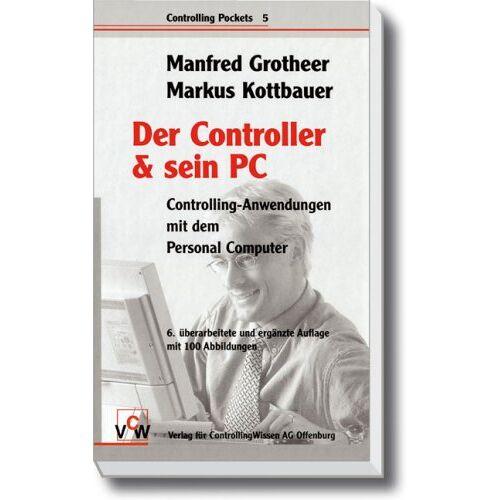 Markus Kottbauer - Der Controller & sein PC: Controlling-Anwendungen mit dem Personal Computer - Preis vom 06.05.2021 04:54:26 h