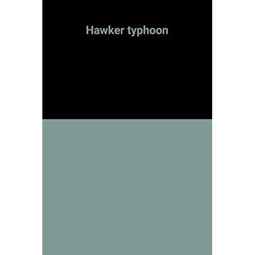 - Hawker typhoon - Preis vom 28.02.2021 06:03:40 h