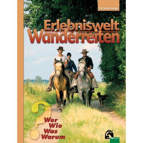 Christine Lange - Erlebnis Wanderreiten: Wer. Wie. Was. Warum - Preis vom 17.04.2021 04:51:59 h