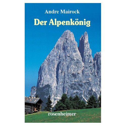 Andre Mairock - Der Alpenkönig. - Preis vom 11.05.2021 04:49:30 h