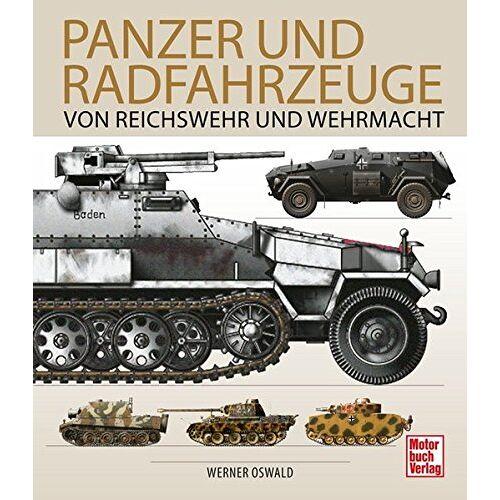 Werner Oswald - Panzer und Radfahrzeuge von Reichswehr und Wehrmacht - Preis vom 15.04.2021 04:51:42 h