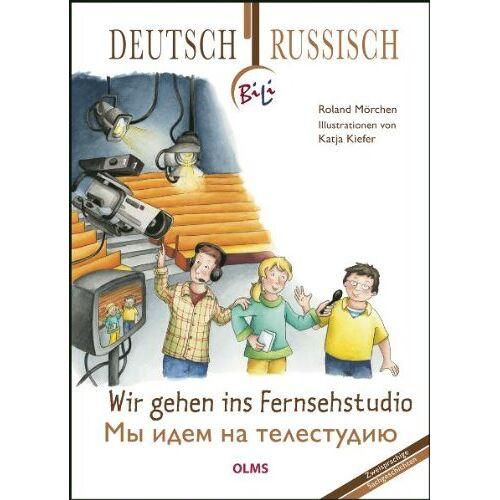 Roland Mörchen - Wir gehen ins Fernsehstudio: Deutsch-russische Ausgabe. Übersetzung ins Russische von Ina Kasemir-Sattler. - Preis vom 12.05.2021 04:50:50 h