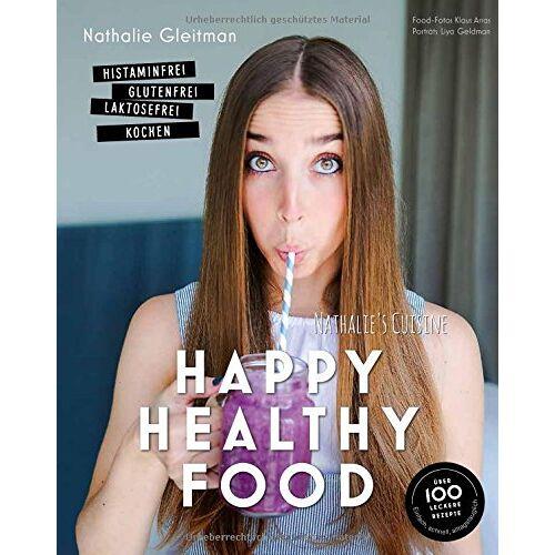Nathalie Gleitman - Happy Healthy Food - Histaminfrei, glutenfrei, laktosefrei kochen (Gesund-Kochbücher BJVV) - Preis vom 20.10.2020 04:55:35 h