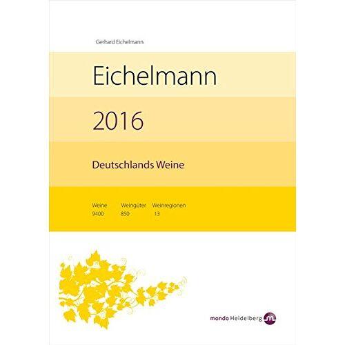 Gerhard Eichelmann - Eichelmann 2016 Deutschlands Weine - Preis vom 21.10.2020 04:49:09 h