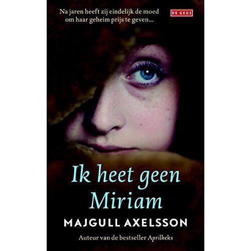 Majgull Axelsson - Ik heet geen Miriam - Preis vom 05.05.2021 04:54:13 h