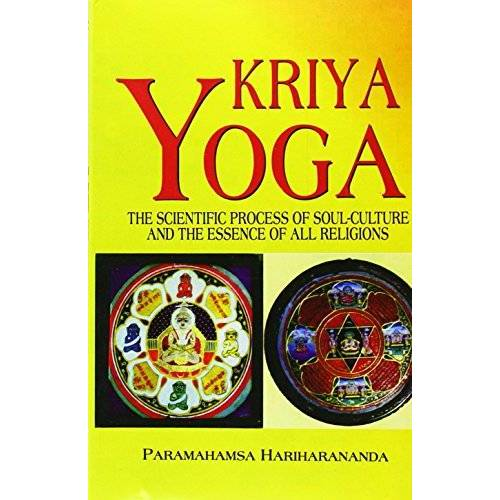 P. Hariharananda - Kriya Yoga: The Scientific Process of Soul Culture and the Essence of All Religions - Preis vom 18.09.2019 05:33:40 h