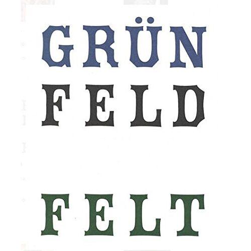 Thomas Grünfeld - Grünfeld Felt - Preis vom 18.10.2020 04:52:00 h