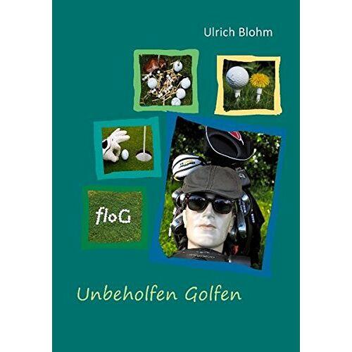 Ulrich Blohm - Unbeholfen Golfen - Preis vom 15.05.2021 04:43:31 h