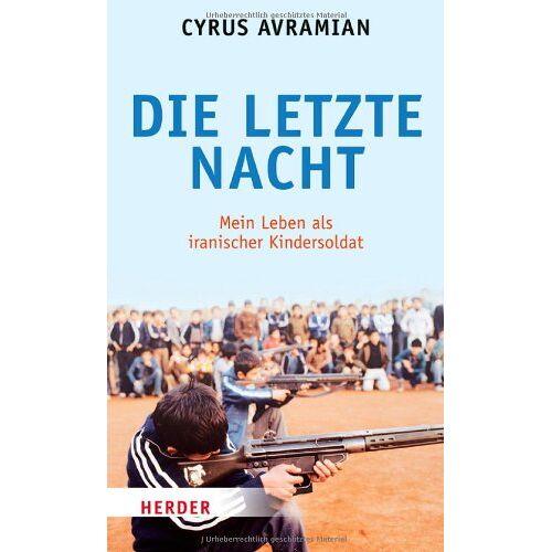 Cyrus Avramian - Die letzte Nacht: Mein Leben als iranischer Kindersoldat - Preis vom 15.04.2021 04:51:42 h