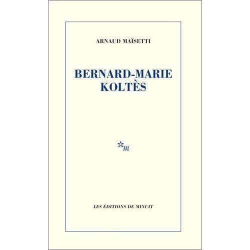 - Bernard-Marie Koltès - Preis vom 20.10.2020 04:55:35 h