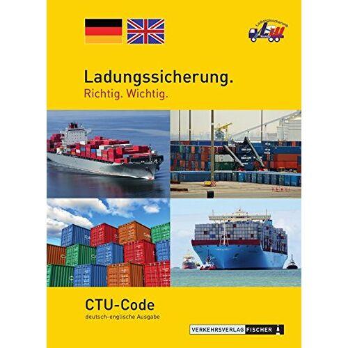 - CTU-Code deutsch/englisch: Ladungssicherung. Richtig. Wichtig. - Preis vom 29.10.2020 05:58:25 h