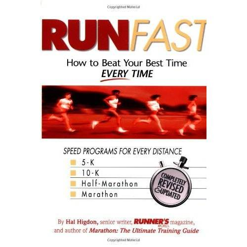 Hal Higdon - Run Fast: How to Beat Your Best Time--- Every Time - Preis vom 20.10.2020 04:55:35 h