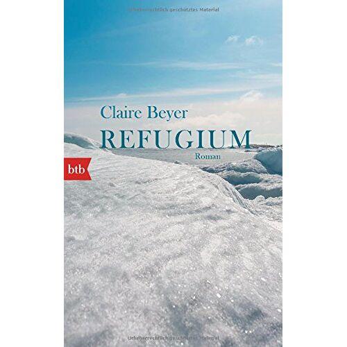 Claire Beyer - Refugium: Roman - Preis vom 12.04.2021 04:50:28 h