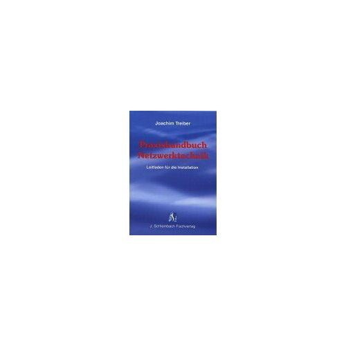 Joachim Treiber - Praxishandbuch Netzwerktechnik. Leitfaden für die Installation - Preis vom 14.04.2021 04:53:30 h