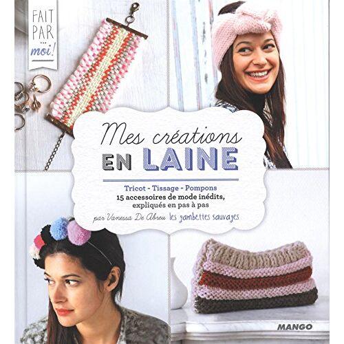 Vanessa créatrice des Gambettes Sauvages - Mes créations en Laine - Tricot, Tissage, Pompons - Preis vom 13.04.2021 04:49:48 h